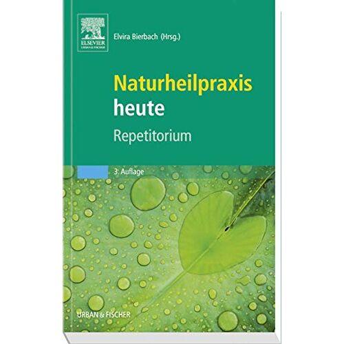 Elvira Bierbach - Naturheilpraxis heute Repetitorium: herausgegeben von Elvira Bierbach - Preis vom 20.10.2020 04:55:35 h