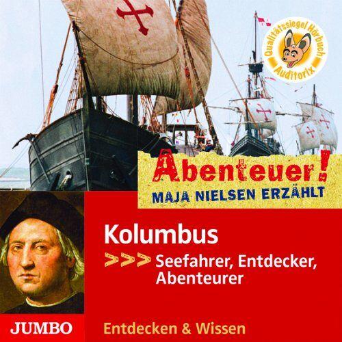 Maja Nielsen - Abenteuer! Maja Nielsen erzählt: Kolumbus - Seefahrer, Entdecker, Abenteurer: Abenteurer, Seefahrer, Entdecker - Preis vom 28.03.2020 05:56:53 h