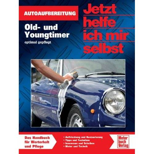 Dieter Korp - Old- und Youngtimer: Autoaufbereitung / Schönheitsreparaturen, Konservierung und Pflege (Jetzt helfe ich mir selbst) - Preis vom 07.02.2020 05:59:11 h