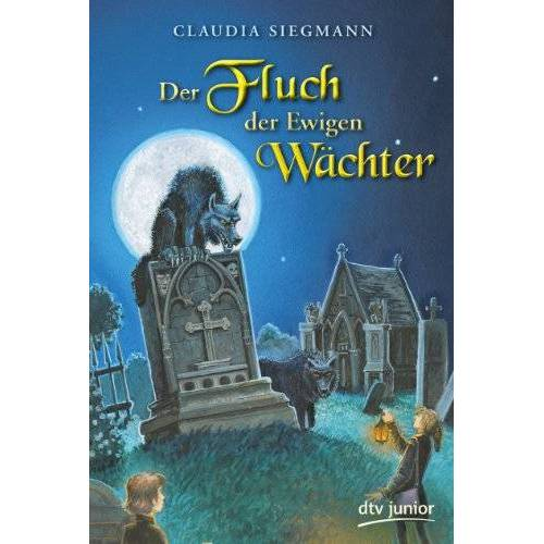 Claudia Siegmann - Der Fluch der Ewigen Wächter - Preis vom 21.04.2021 04:48:01 h