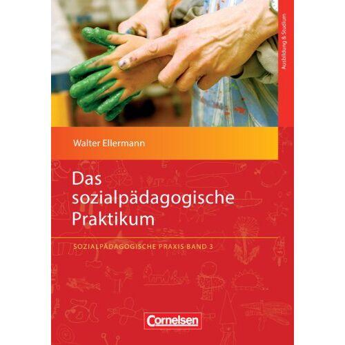 Walter Ellermann - Sozialpädagogische Praxis: Band 3 - Das sozialpädagogische Praktikum - Preis vom 06.05.2021 04:54:26 h