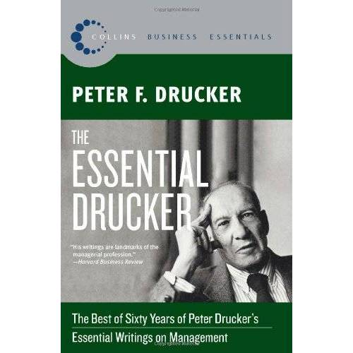 Drucker, Peter F. - The Essential Drucker: The Best of Sixty Years of Peter Drucker's Essential Writings on Management (Collins Business Essentials) - Preis vom 24.02.2021 06:00:20 h
