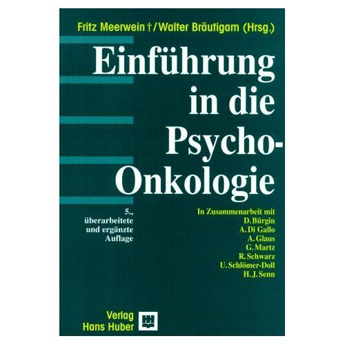 Fritz Meerwein - Einführung in die Psycho-Onkologie - Preis vom 16.01.2021 06:04:45 h