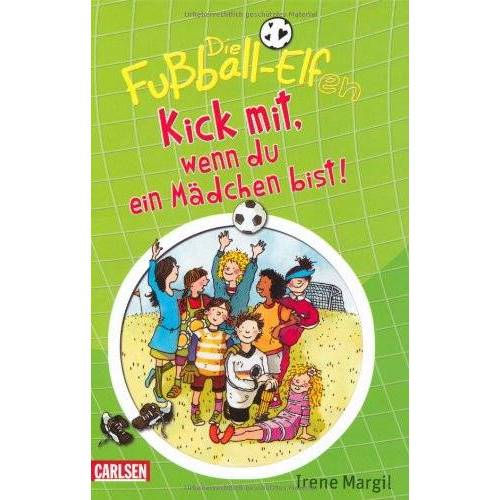 Irene Margil - Die Fußball-Elfen, Band 1: Kick mit, wenn du ein Mädchen bist! - Preis vom 12.04.2021 04:50:28 h