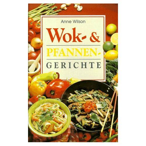 Anne Wilson - Wok- und Pfannengerichte - Preis vom 20.10.2020 04:55:35 h