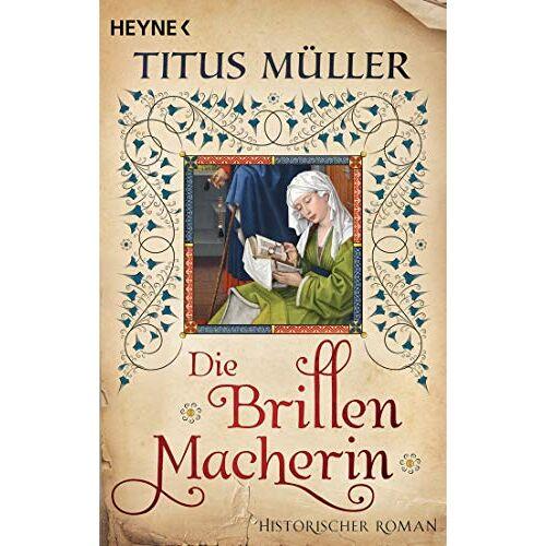 Titus Müller - Die Brillenmacherin: Historischer Roman - Preis vom 14.01.2021 05:56:14 h
