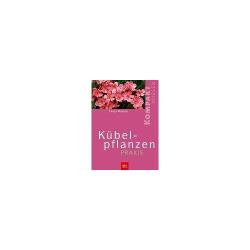 Tanja Ratsch - Kübelpflanzen-Praxis - Preis vom 20.10.2020 04:55:35 h