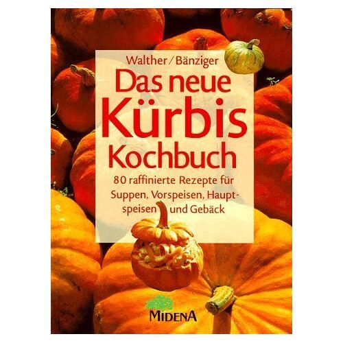 Vreny Walther - Das neue Kürbis- Kochbuch - Preis vom 07.09.2020 04:53:03 h