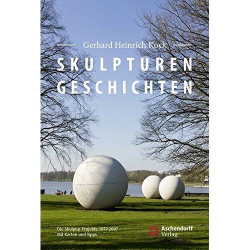 Kock, Gerhard Heinrich - Skulpturen-Geschichten: Der Skulpturenführer 1977-2007. Mit Karten und Tipps - Preis vom 23.01.2020 06:02:57 h