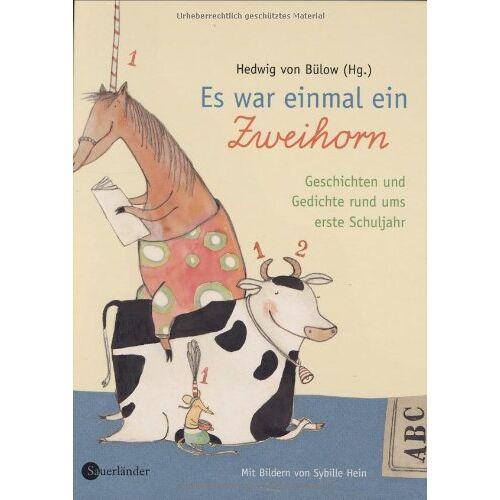 Bülow, Hedwig von - Es war einmal ein Zweihorn. Geschichten und Gedichte rund um das erste Schuljahr - Preis vom 13.05.2021 04:51:36 h