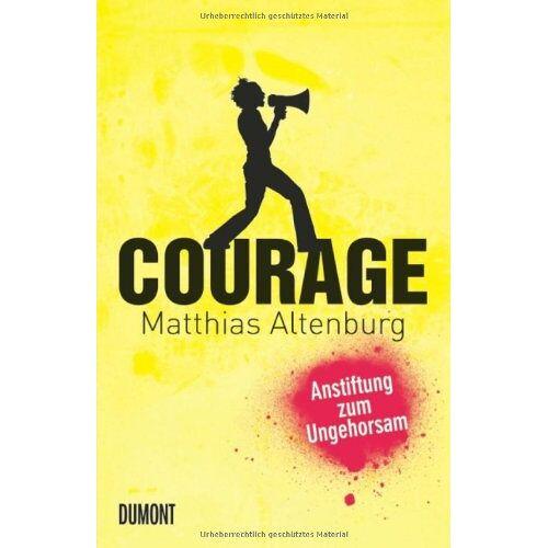Matthias Altenburg - Courage: Anstiftung zum Ungehorsam - Preis vom 01.03.2021 06:00:22 h