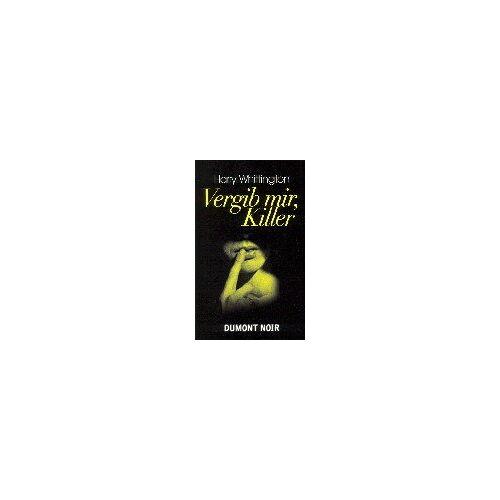 Harry Whittington - DuMont Noir, Nr.21, Vergib mir, Killer - Preis vom 20.10.2020 04:55:35 h