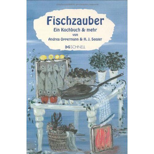 Andrea Oppermann - Fischzauber. Ein Kochbuch und mehr - Preis vom 09.04.2021 04:50:04 h