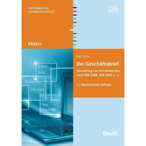 Karl Grün - Der Geschäftsbrief: Gestaltung von Schriftstücken nach DIN 5008, DIN 5009 u. a - Preis vom 27.02.2021 06:04:24 h