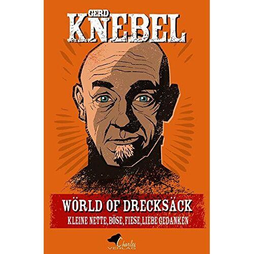 Gerd Knebel - Wörld of Drecksäck: Kleine Nette, Böse, Fiese, Liebe Gedanken - Preis vom 18.04.2021 04:52:10 h