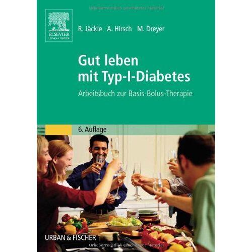 Renate Jäckle - Gut leben mit Typ-I-Diabetes: Arbeitsbuch zur Basis-Bolus-Therapie - Preis vom 15.04.2021 04:51:42 h