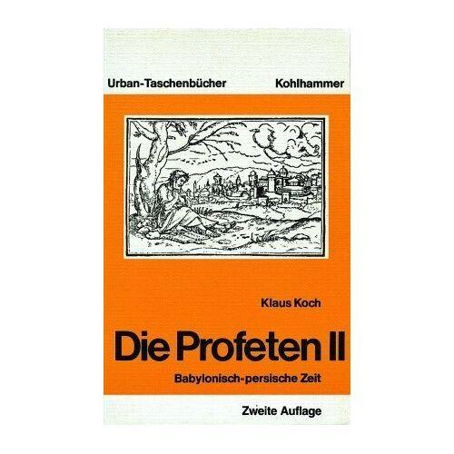 Klaus Koch - Die Profeten II: Babylonisch-persische Zeit: BD 2 - Preis vom 14.04.2021 04:53:30 h