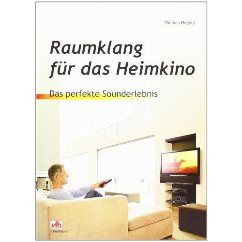 Thomas Riegler - Raumklang für das Heimkino - Preis vom 13.05.2021 04:51:36 h