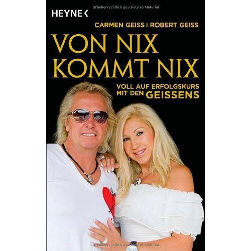 Carmen Geiss - Von nix kommt nix: Voll auf Erfolgskurs mit den Geissens - Preis vom 13.05.2021 04:51:36 h