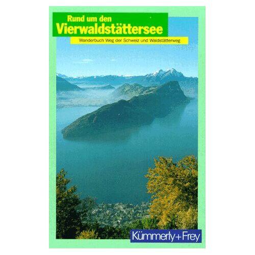 - Rund um den Vierwaldstättersee. Wanderbuch Weg der Schweiz und Waldstätterweg - Preis vom 05.09.2020 04:49:05 h