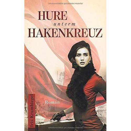 Iris Krumbiegel - Hure unterm Hakenkreuz - Preis vom 07.05.2021 04:52:30 h
