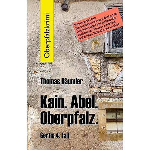 Thomas Bäumler - Kain. Abel. Oberpfalz.: Gertis 4. Fall. - Preis vom 20.10.2020 04:55:35 h