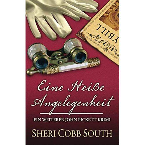 South, Sheri Cobb - EINE HEISSE ANGELEGENHEIT: Ein weiterer John Pickett Krimi (John Pickett Krimiserie, Band 5) - Preis vom 11.05.2021 04:49:30 h