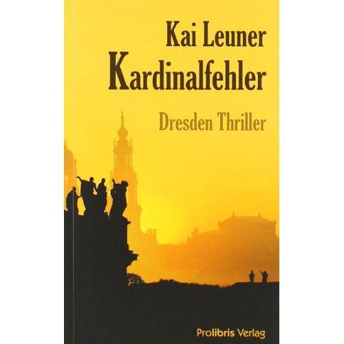 Kai Leuner - Kardinalfehler: Dresden Thriller - Preis vom 07.05.2021 04:52:30 h