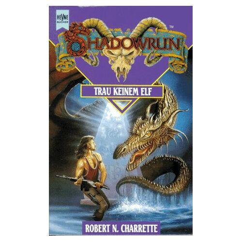 Charrette, Robert N. - Shadowrun. Trau keinem Elf. Siebter Band des Shadowrun- Zyklus. - Preis vom 21.10.2020 04:49:09 h