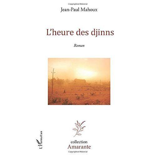 Jean-Paul Mahoux - L'heure des djinns - Preis vom 06.05.2021 04:54:26 h