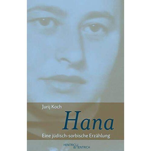 Jurij Koch - Hana: Eine jüdisch-sorbische Erzählung - Preis vom 05.05.2021 04:54:13 h
