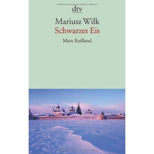 Mariusz Wilk - Schwarzes Eis: Mein Rußland - Preis vom 03.05.2021 04:57:00 h