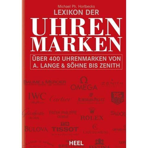 Horlbeck, Michael Ph. - Horlbecks Lexikon der Uhrenmarken: Über 400 Uhrenmarken von A.Lange & Söhne bis Zenith - Preis vom 20.10.2020 04:55:35 h