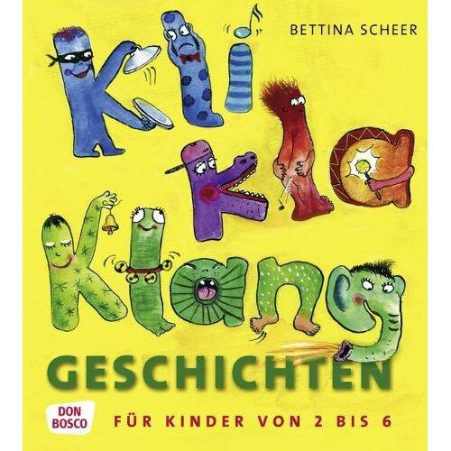 Bettina Scheer - KliKlaKlanggeschichten - Preis vom 05.09.2020 04:49:05 h