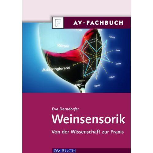 Eva Derndorfer - Weinsensorik: Von der Wissenschaft zur Praxis - Preis vom 28.02.2021 06:03:40 h