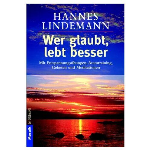 Hannes Lindemann - Wer glaubt, lebt besser - Preis vom 21.10.2020 04:49:09 h