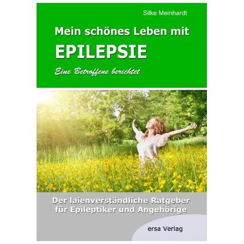 Silke Meinhardt - Mein schönes Leben mit Epilepsie - Eine Betroffene berichtet: Der laienverständliche Ratgeber für Epileptiker und Angehörige - Preis vom 09.05.2021 04:52:39 h