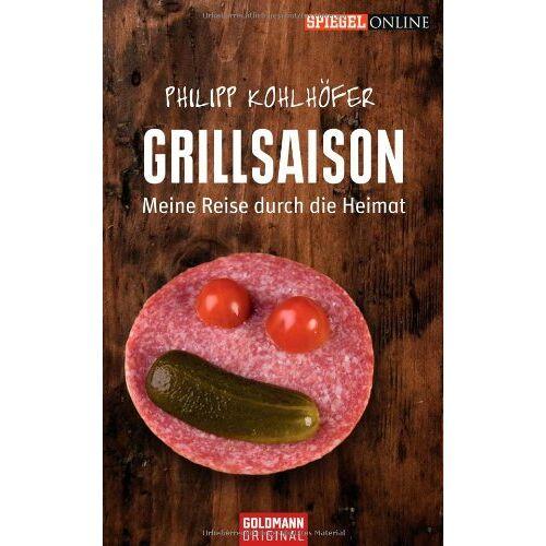Philipp Kohlhöfer - Grillsaison: Meine Reise durch die Heimat - Preis vom 08.03.2021 05:59:36 h