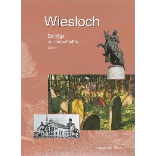 Stadtarchiv Wiesloch - Wiesloch. Beiträge zur Geschichte: BD 1 - Preis vom 06.09.2020 04:54:28 h