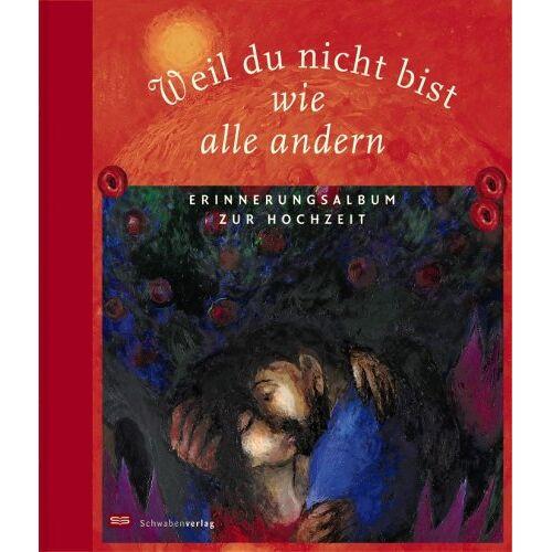 Claudia Peters - Weil du nicht bist wie alle andern: Erinnerungsalbum zur Hochzeit - Preis vom 26.01.2020 05:58:29 h