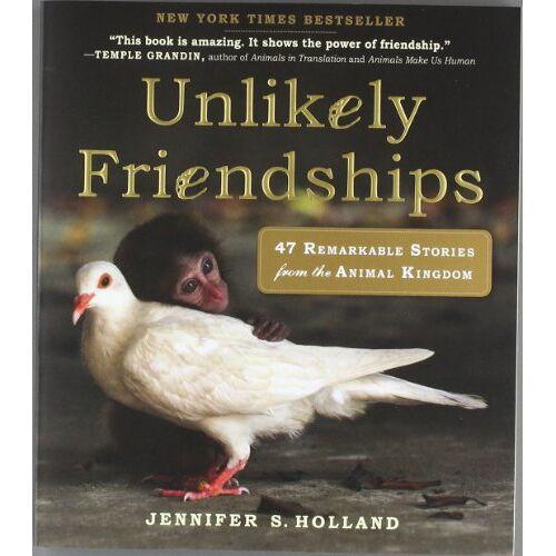 Jennifer Holland - Unlikely Friendships: 47 True Stories of Animal Friendship - Preis vom 12.11.2019 06:00:11 h