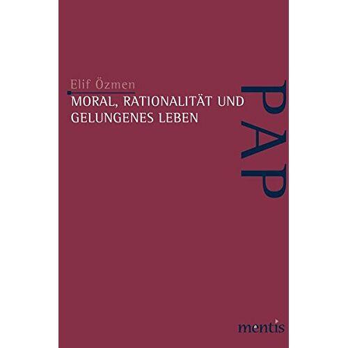 Elif Özmen - Moral, Rationalität und gelungenes Leben - Preis vom 20.10.2020 04:55:35 h