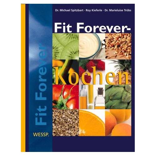 Michael Spitzbart - Fit Forever - Kochen - Preis vom 28.10.2020 05:53:24 h