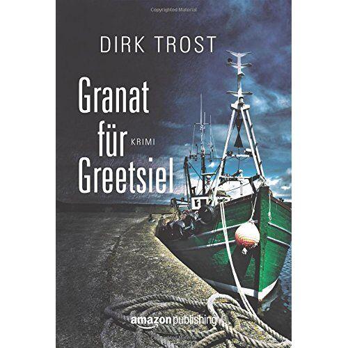 Dirk Trost - Granat für Greetsiel - Preis vom 06.09.2020 04:54:28 h