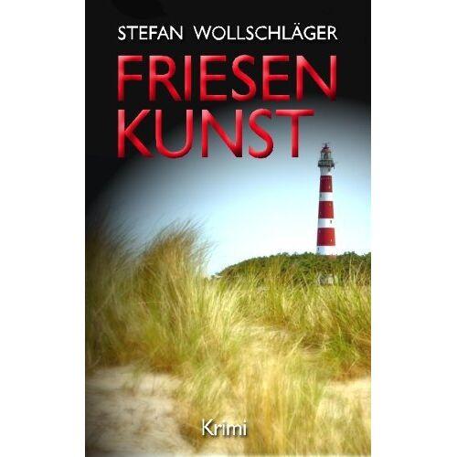 Stefan Wollschläger - Friesenkunst: Ostfriesen-Krimi - Preis vom 05.05.2021 04:54:13 h