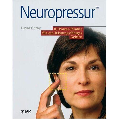 David Corby - Neuropressur: 10 Power-Punkte für ein leistungsfähiges Gehirn - Preis vom 03.09.2020 04:54:11 h