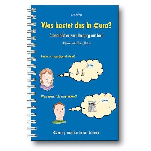 Vries, Carin de - Was kostet das in Euro?: Arbeitsblätter zum Umgang mit Geld – Differenzierte Übungsblätter - Preis vom 20.10.2020 04:55:35 h