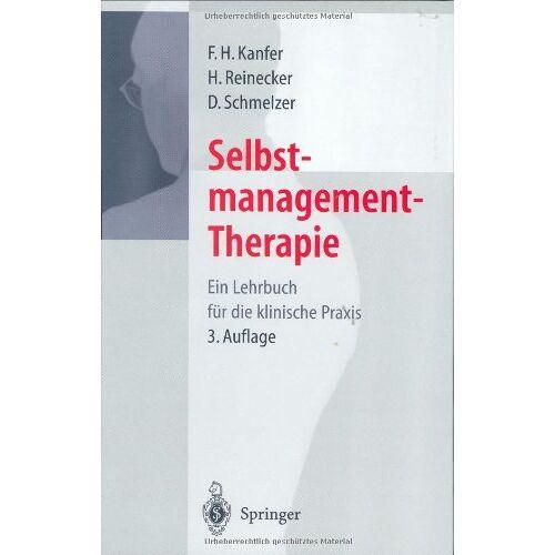 F.H. Kanfer - Selbstmanagement-Therapie: Ein Lehrbuch für die klinische Praxis - Preis vom 26.02.2021 06:01:53 h