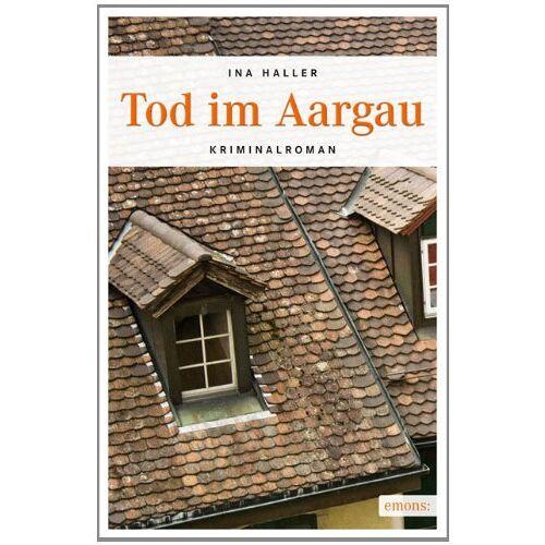 Ina Haller - Tod im Aargau - Preis vom 17.04.2021 04:51:59 h