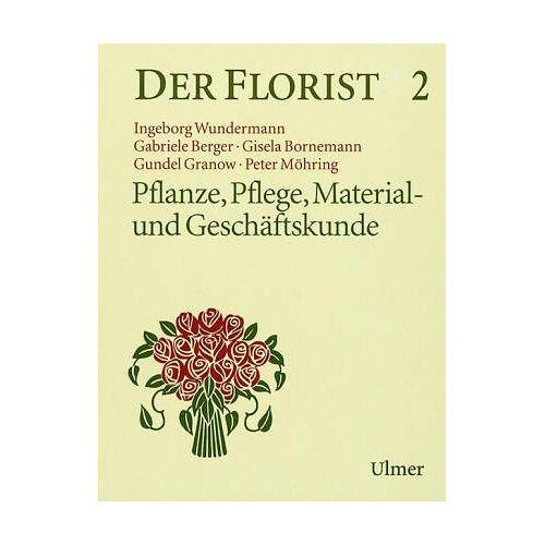 Ingeborg Wundermann - Der Florist, Bd.2, Pflanze, Material, Beruf - Preis vom 21.10.2020 04:49:09 h
